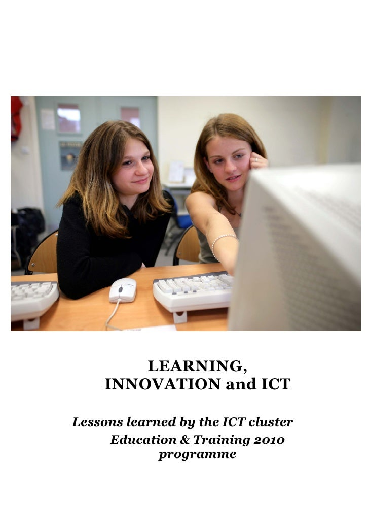 LEARNING,    INNOVATION and ICTLessons learned by the ICT cluster     Education & Training 2010             programme