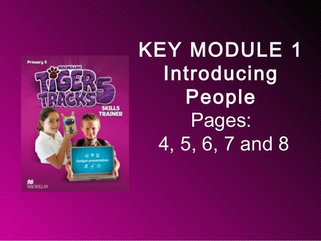 KEY MODULE 1 Introducing People Pages: 4, 5, 6, 7 and 8