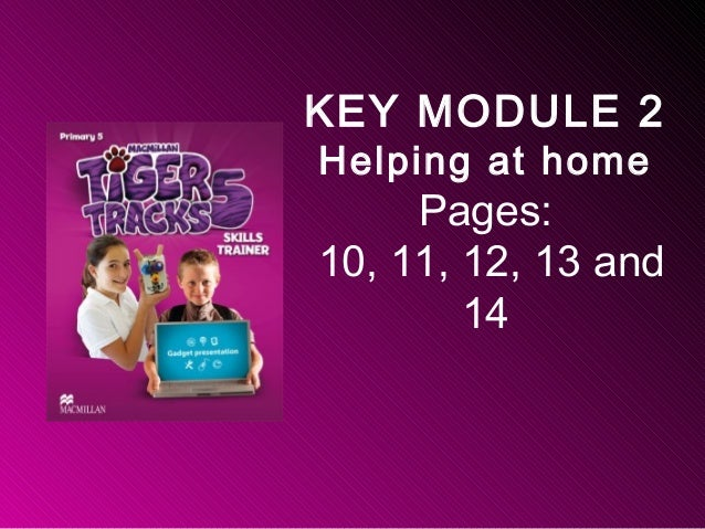KEY MODULE 2 Helping at home Pages: 10, 11, 12, 13 and 14