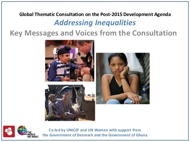 Global Thematic Consultation on the Post-2015 Development Agenda           Addressing InequalitiesKey Messages and Voices ...