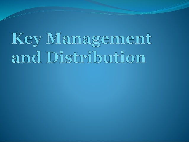 What is key management?  Key management is the set of techniques and procedures supporting the establishment and maintena...