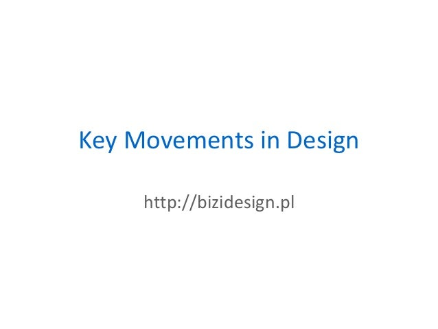 Key Movements in Designhttp://bizidesign.pl