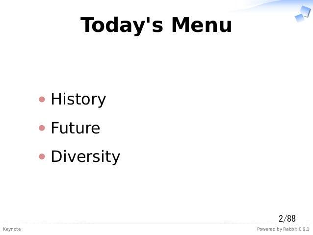 Keynote Powered by Rabbit 0.9.1 Today's Menu History Future Diversity 2/88