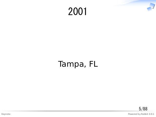 Keynote Powered by Rabbit 0.9.1 2001 Tampa, FL 5/88