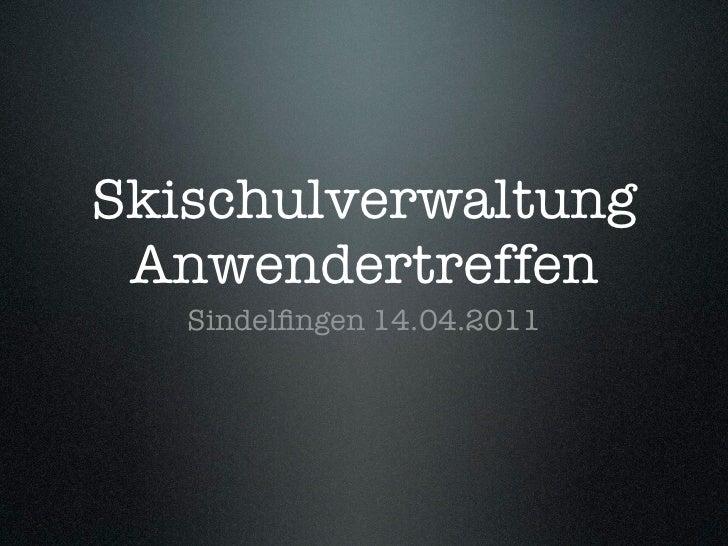 Skischulverwaltung Anwendertreffen   Sindelfingen 14.04.2011
