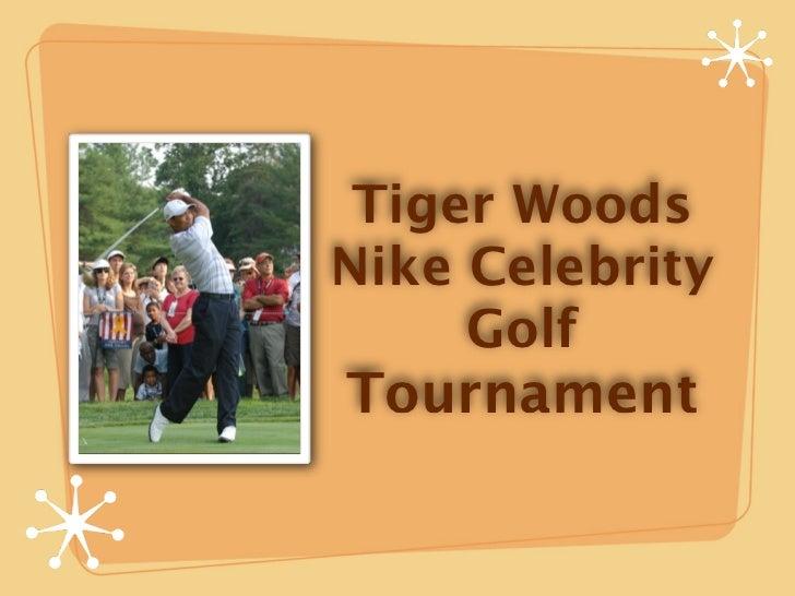 Tiger WoodsNike Celebrity     GolfTournament