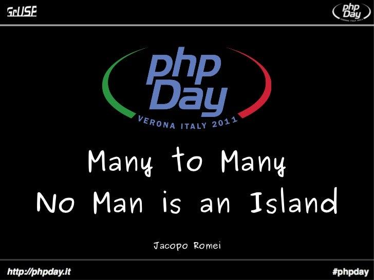 Many to ManyNo Man is an Island       Jacopo Romei