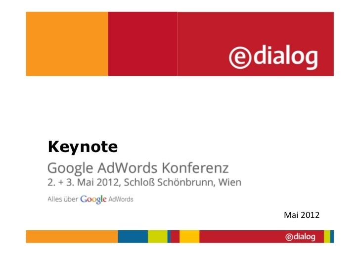 Keynote1. AdWords-Konferenz                       Mai 2012