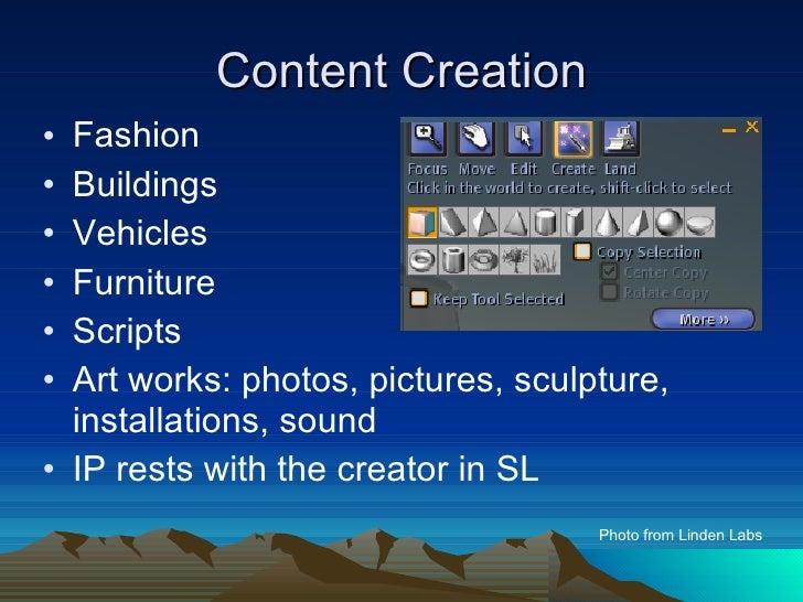 Content Creation <ul><li>Fashion </li></ul><ul><li>Buildings </li></ul><ul><li>Vehicles </li></ul><ul><li>Furniture </li><...