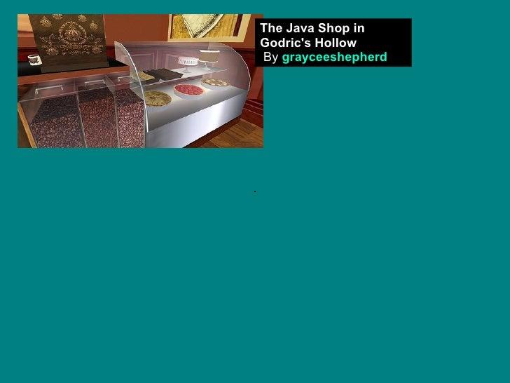 The Java Shop in Godric's Hollow   By  grayceeshepherd