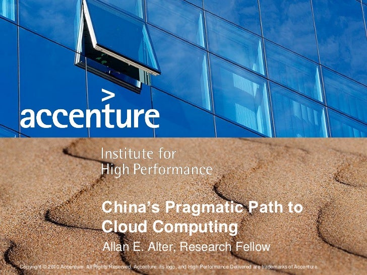 China's Pragmatic Path to                                   Cloud Computing                                   Allan E. Alt...