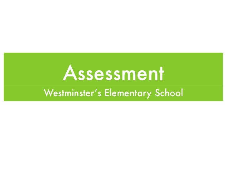 AssessmentWestminster's Elementary School