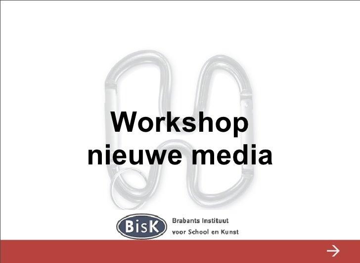 Workshop nieuwe media                  