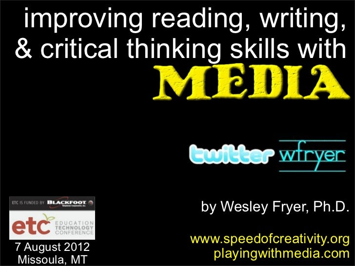 improving reading, writing,& critical thinking skills with                 by Wesley Fryer, Ph.D.                www.speed...