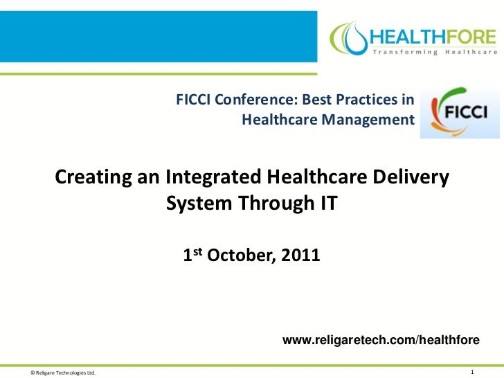 FICCI Conference: Best Practices in                                        Healthcare Management          Creating an Inte...