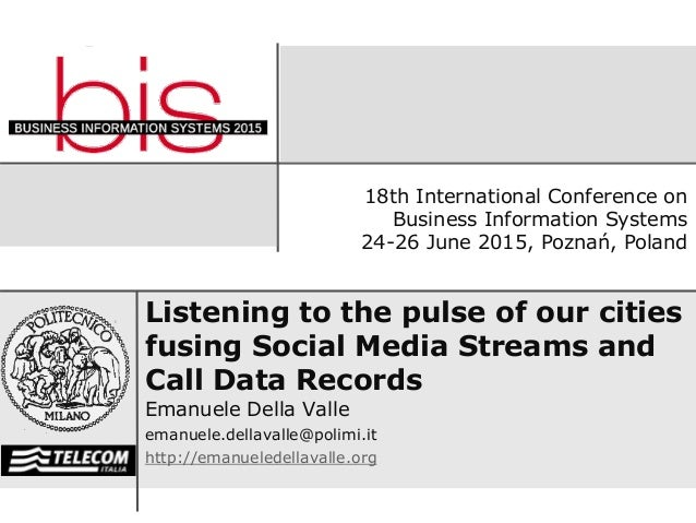 Listening to the pulse of our cities fusing Social Media Streams and Call Data Records Emanuele Della Valle emanuele.della...