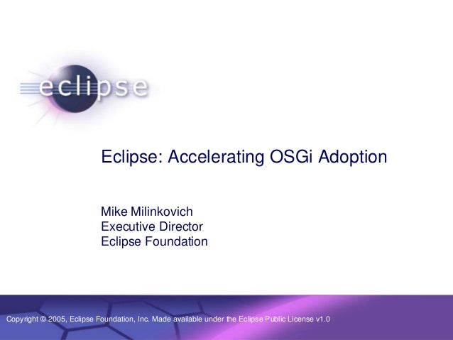 © 2002 IBM Corporation Confidential | Date | Other Information, if necessaryCopyright © 2005, Eclipse Foundation, Inc. Mad...
