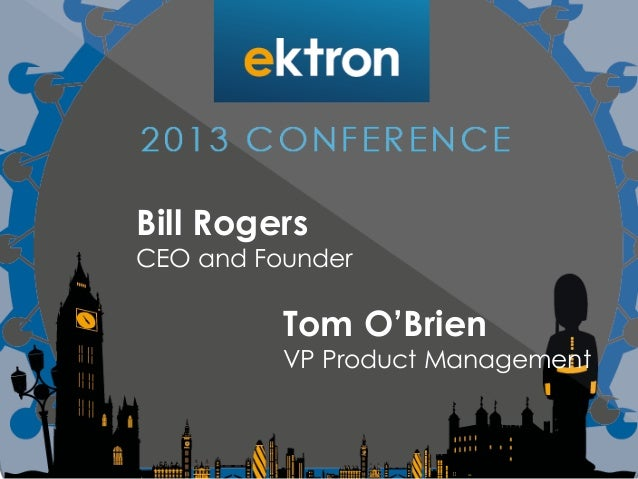 Bill Rogers CEO and Founder Tom O'Brien VP Product Management