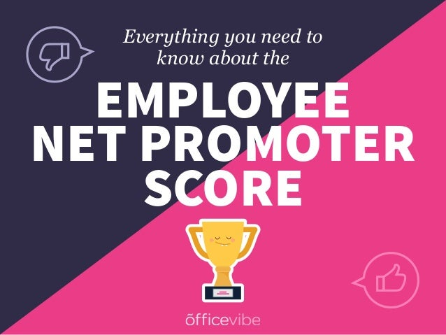EMPLOYEE NET PROMOTER SCORE Everything you need to know about the