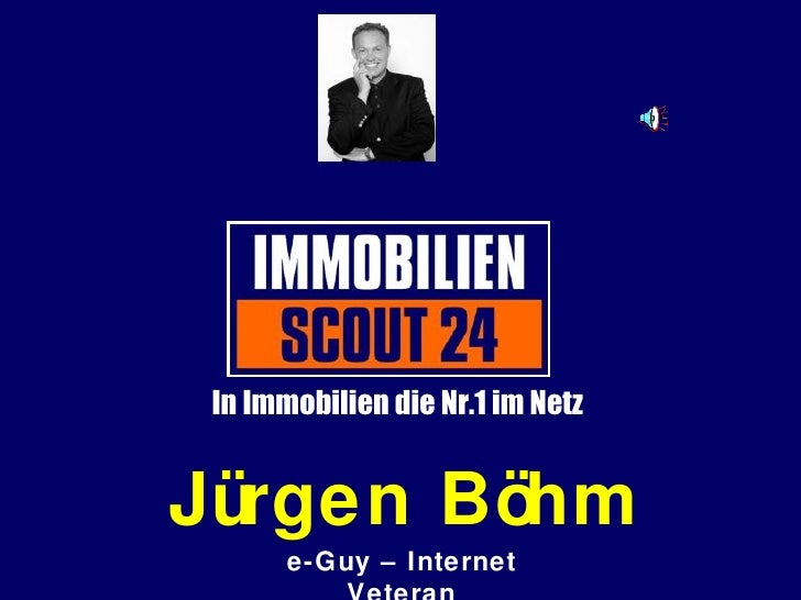 Jürgen Böhm e-Guy – Internet Veteran In Immobilien die Nr.1 im Netz