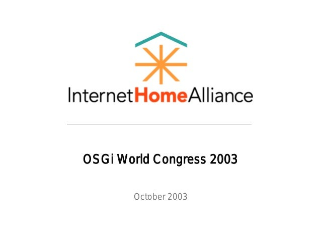 OSGi World Congress 2003 October 2003