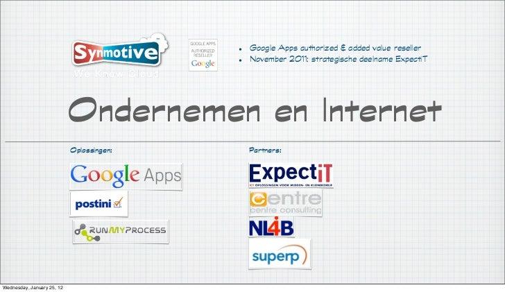 • Google Apps authorized & added value reseller                                           • November 2011: strategische de...