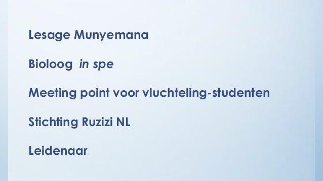 Lesage Munyemana Bioloog in spe Meeting point voor vluchteling-studenten Stichting Ruzizi NL Leidenaar