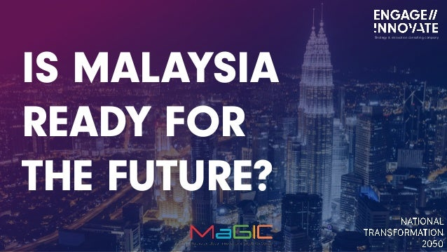 IS MALAYSIA READY FOR THE FUTURE? Strategy & innovation consulting company