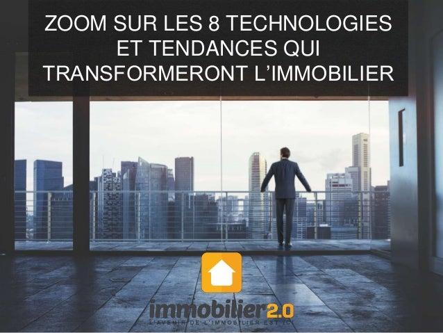 ZOOM SUR LES 8 TECHNOLOGIES ET TENDANCES QUI TRANSFORMERONT L'IMMOBILIER