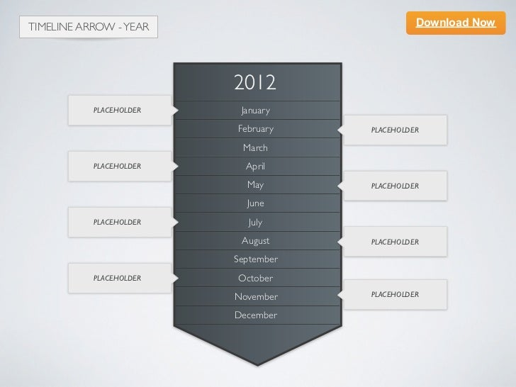 TIMELINE ARROW - YEAR                          Download Now                         2012           PLACEHOLDER    January ...
