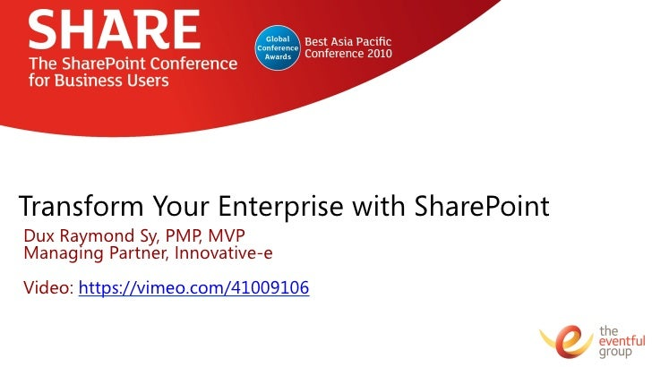 Transform Your Enterprise with SharePointDux Raymond Sy, PMP, MVPManaging Partner, Innovative-eVideo: https://vimeo.com/41...