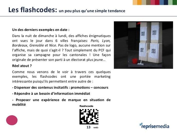Les flashcodes: un peu plus qu'une simple tendance Un des derniers exemples en date : Dans la nuit de dimanche à lundi, de...