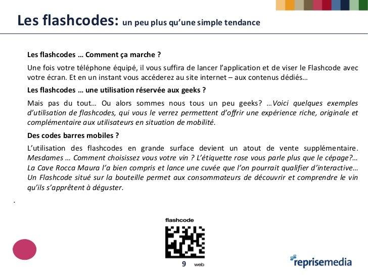 Les flashcodes: un peu plus qu'une simple tendance      Les flashcodes … Comment ça marche ?      Une fois votre téléphone...