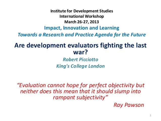 Institute for Development StudiesInternational WorkshopMarch 26-27, 2013Impact, Innovation and LearningTowards a Research ...