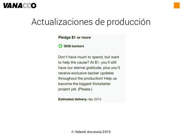 © Valentí Acconcia 2015 Actualizaciones de producción