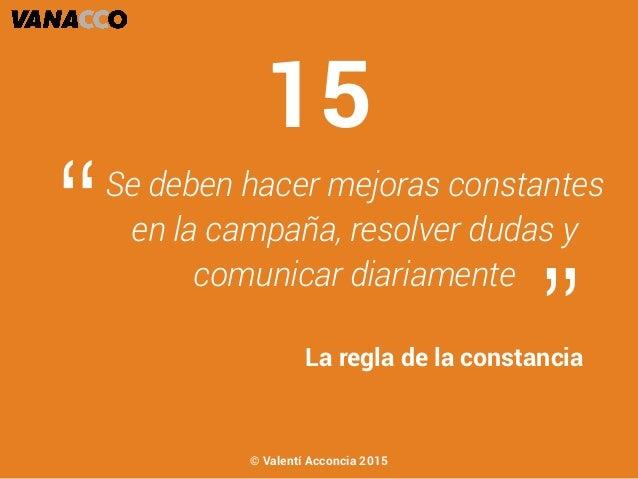 """Se deben hacer mejoras constantes en la campaña, resolver dudas y comunicar diariamente """" """"La regla de la constancia 15 © ..."""