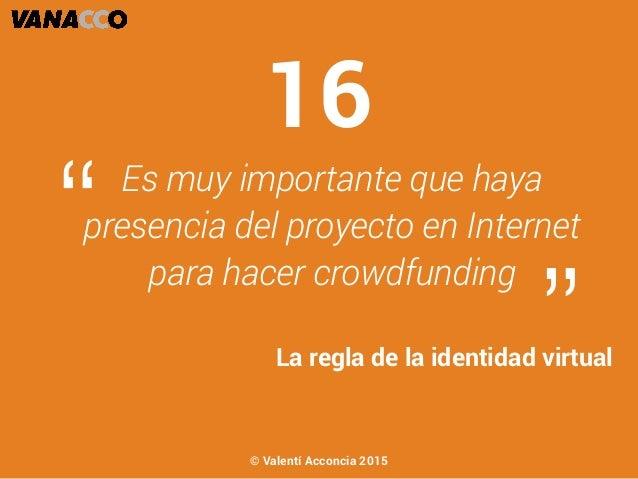 """Es muy importante que haya presencia del proyecto en Internet para hacer crowdfunding """" """"La regla de la identidad virtual ..."""