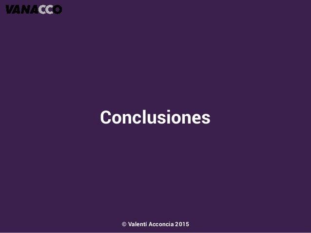 Conclusiones © Valentí Acconcia 2015