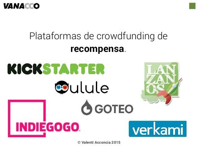 Plataformas de crowdfunding de recompensa. © Valentí Acconcia 2015