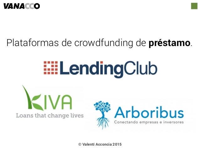 Plataformas de crowdfunding de préstamo. © Valentí Acconcia 2015