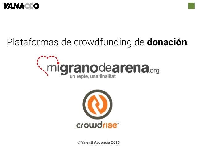 Plataformas de crowdfunding de donación. © Valentí Acconcia 2015