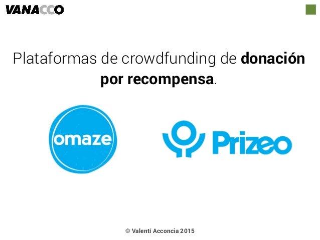 Plataformas de crowdfunding de donación por recompensa. © Valentí Acconcia 2015