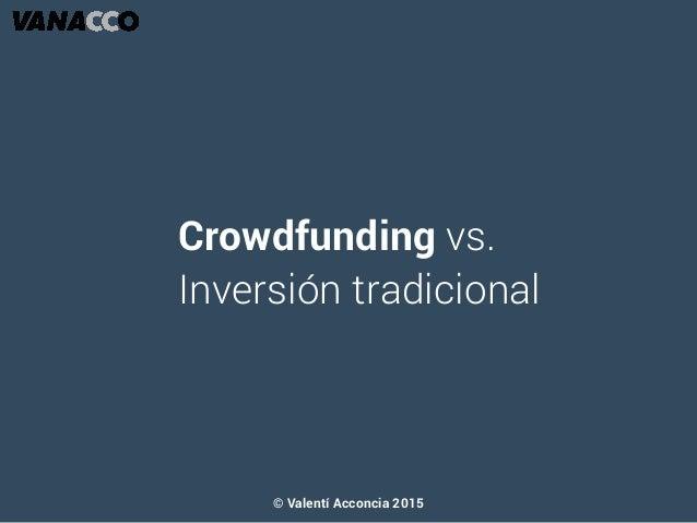 Crowdfunding vs. Inversión tradicional © Valentí Acconcia 2015