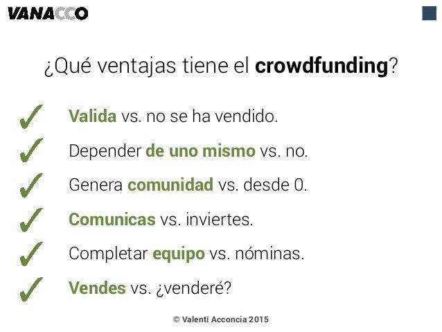 Valida vs. no se ha vendido. Depender de uno mismo vs. no. Genera comunidad vs. desde 0. Comunicas vs. inviertes. Completa...