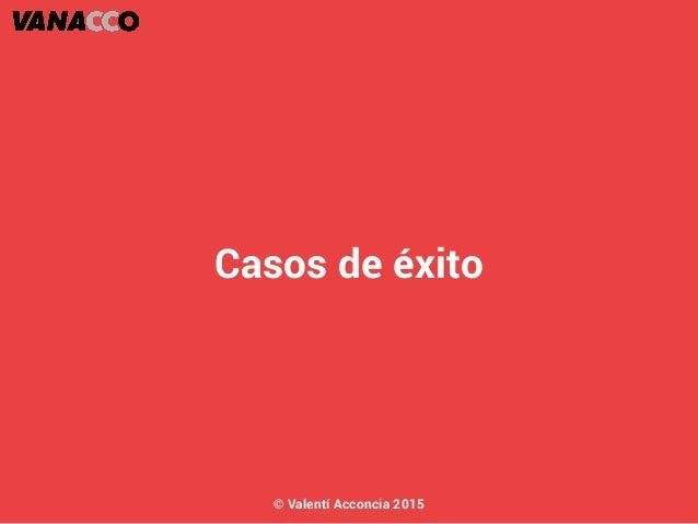 Casos de éxito © Valentí Acconcia 2015