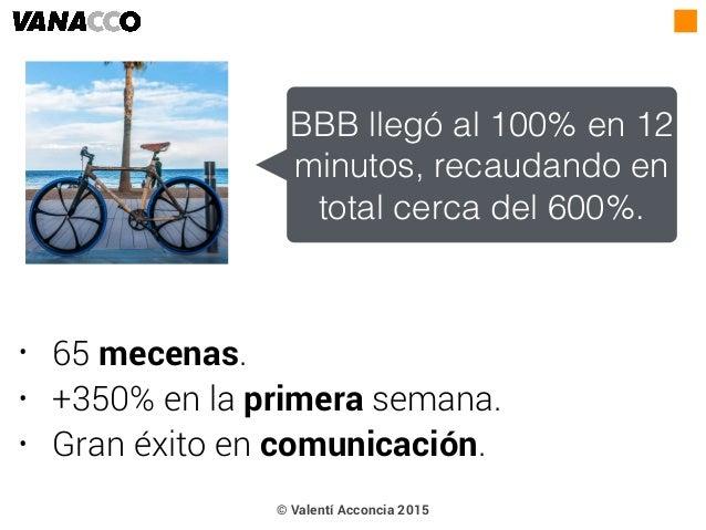 • 65 mecenas. • +350% en la primera semana. • Gran éxito en comunicación. BBB llegó al 100% en 12 minutos, recaudando en t...