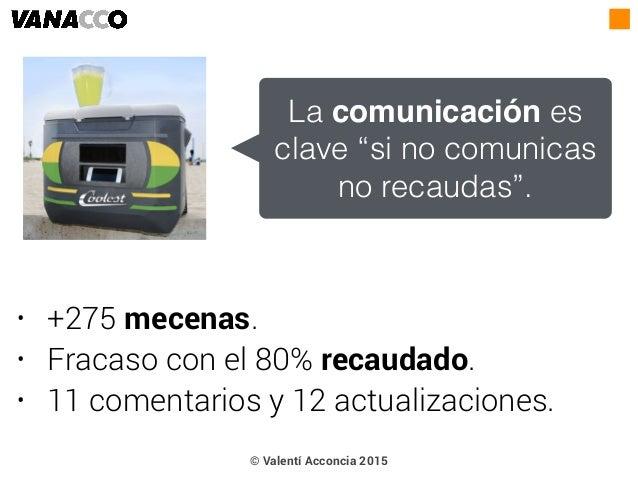 """• +275 mecenas. • Fracaso con el 80% recaudado. • 11 comentarios y 12 actualizaciones. La comunicación es clave """"si no com..."""