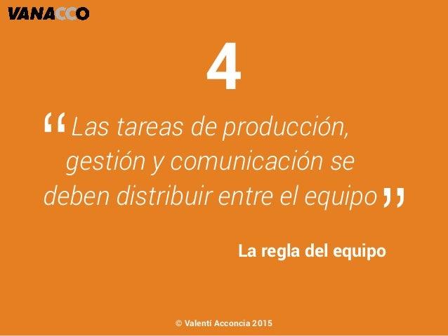 """Las tareas de producción, gestión y comunicación se deben distribuir entre el equipo """" """"La regla del equipo 4 © Valentí Ac..."""