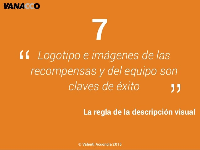 """Logotipo e imágenes de las recompensas y del equipo son claves de éxito """" """"La regla de la descripción visual 7 © Valentí A..."""