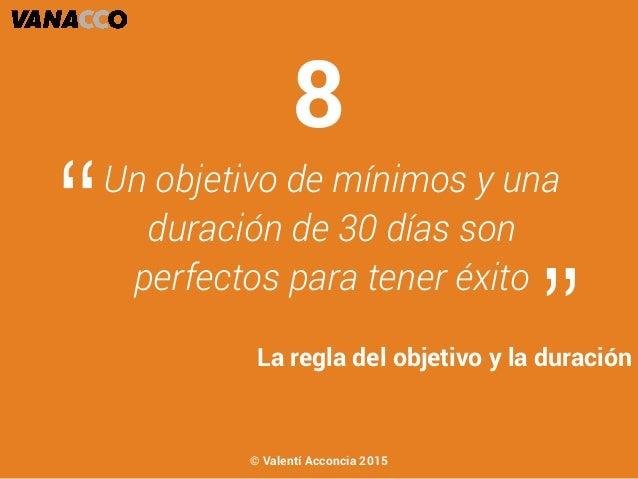"""Un objetivo de mínimos y una duración de 30 días son perfectos para tener éxito """" """"La regla del objetivo y la duración 8 ©..."""